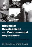 Industrial Development and Environmental Degradation