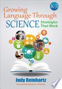 Growing Language Through Science K 5