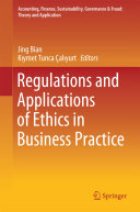 Regulations and Applications of Ethics in Business Practice [Pdf/ePub] eBook