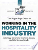 The Kogan Page Guide to Working in the Hospitality Industry
