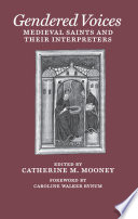 Gendered Voices  : Medieval Saints and Their Interpreters