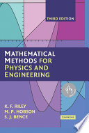 """Mathematical Methods for Physics and Engineering: A Comprehensive Guide"" by K. F. Riley, M. P. Hobson, S. J. Bence"