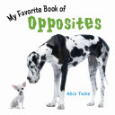 My Favorite Book of Opposites