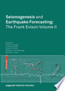 Seismogenesis and Earthquake Forecasting: The Frank Evison