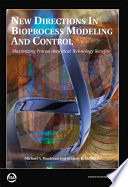 New Directions in Bioprocess Modeling and Control