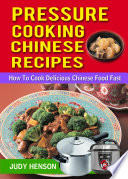 Pressure Cooking Chinese Recipes  How to Cook Delicious Chinese Food Fast