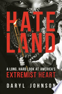 link to Hateland : a long, hard look at America's extremist heart in the TCC library catalog