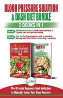 Blood Pressure Solution   Dash Diet   2 Books in 1 Bundle Book