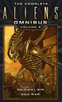 The Complete Aliens Omnibus: Volume Five (Original Sin, DNA War) Pdf/ePub eBook