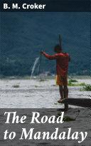 The Road to Mandalay Pdf/ePub eBook