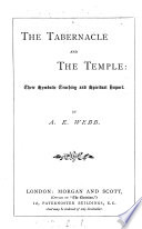 The Tabernacle and the Temple  Their Symbolic Teaching and Spiritual Import Book
