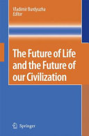 The Future of Life and the Future of our Civilization