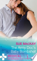 The Army Doc s Baby Bombshell  Mills   Boon Medical