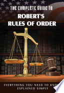 The Complete Guide To Robert S Rules Of Order Made Easy PDF