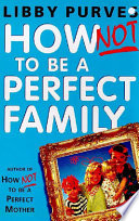 How Not to be A Perfect Family Book