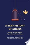 A Brief History of Stigma