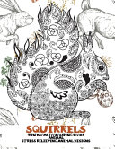 Zen Doodle Colouring Books Animal Stress Relieving Animal Designs Squirrels Book PDF