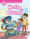 Hello, Clunk (Oxford Read and Imagine Starter)