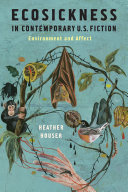 Ecosickness in Contemporary U.S. Fiction