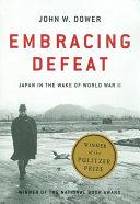 Embracing Defeat: Japan in the Wake of World War II Pdf/ePub eBook