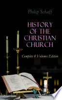 History Of The Christian Church Complete 8 Volumes Edition