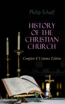 History of the Christian Church: Complete 8 Volumes Edition Pdf/ePub eBook