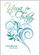 Yoga for Fertility Handbook Book