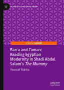 Barra and Zaman  Reading Egyptian Modernity in Shadi Abdel Salam   s The Mummy