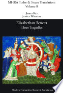 Elizabethan Seneca: Three Tragedies