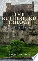 The Rutherfurd Trilogy  Scottish Family Saga