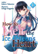 How to Melt the Ice Queen   s Heart