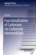 Functionalization Of Carborane Via Carboryne Intermediates Book PDF