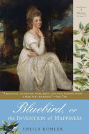 Bluebird  Or  The Invention of Happiness Book PDF