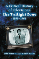 A Critical History of TelevisionÕs The Twilight Zone, 1959Ð1964