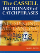 The Cassell Dictionary of Catchphrases