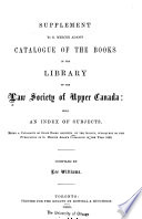Supplement to G. Mercer Adam's Catalogue of the Books in the Library of the Law Society of Upper Canada