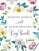 Diabetes Journal and Blood Pressure Log Book