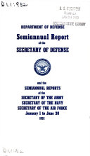 Semiannual Report of the Secretary of Defense and the Semiannual Reports of the Secretary of the Army  Secretary of the Navy  Secretary of the Air Force