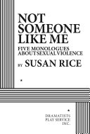 Not someone like me: five monologues about sexual violence