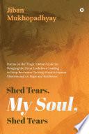 Shed Tears  My Soul  Shed Tears