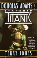 Douglas Adams's Starship Titanic [Pdf/ePub] eBook