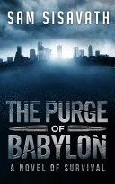 The Purge of Babylon: A Novel of Survival