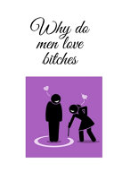 Why Do Men Love Bitches Book