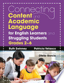 Connecting Content and Academic Language for English Learners and Struggling Students  Grades 2  6 Book