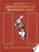 Alice's Adventures in Wonderland  : The Little Folks' Edition