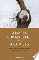 Farmers  Subalterns  and Activists
