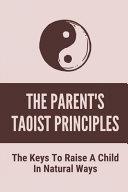 The Parent's Taoist Principles