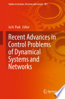 Recent Advances in Control Problems of Dynamical Systems and Networks