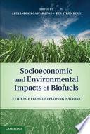 Socioeconomic And Environmental Impacts Of Biofuels Book PDF