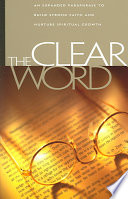 """""""The Clear Word: An Expanded Paraphrase to Build Strong Faith and Nurture Spiritual Growth"""" by Jack Blanco"""